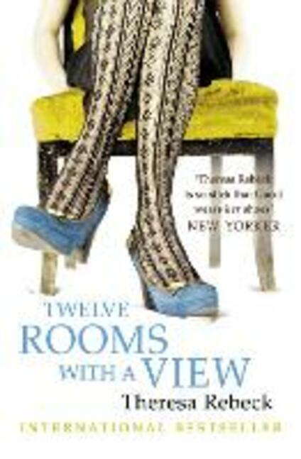 Twelve Rooms with a View - Theresa Rebeck - cover