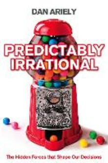 Predictably Irrational: The Hidden Forces That Shape Our Decisions - Dan Ariely - cover