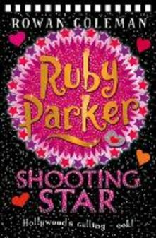 Ruby Parker: Shooting Star - Rowan Coleman - cover
