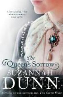 The Queen's Sorrow - Suzannah Dunn - cover