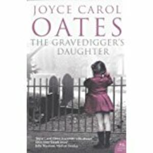 The Gravedigger's Daughter - Joyce Carol Oates - cover