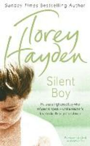 Silent Boy: He Was a Frightened Boy Who Refused to Speak - Until a Teacher's Love Broke Through the Silence - Torey Hayden - cover