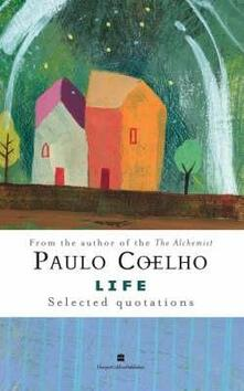 Life: Selected Quotations - Paulo Coelho - cover