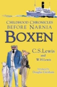 Boxen: Childhood Chronicles Before Narnia - C. S. Lewis - cover