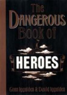 The Dangerous Book of Heroes - Conn Iggulden,David Iggulden - cover