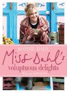 Miss Dahl's Voluptuous Delights - Sophie Dahl - cover