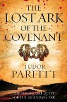 The Lost Ark of the Covenant: The Remarkable Quest for the Legendary Ark - Tudor Parfitt - cover