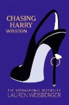 Chasing Harry Winston - Lauren Weisberger - cover