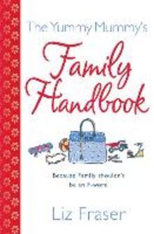 The Yummy Mummy's Family Handbook - Liz Fraser - cover