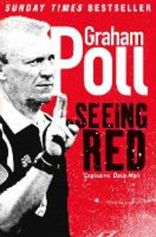 Seeing Red - Graham Poll - cover