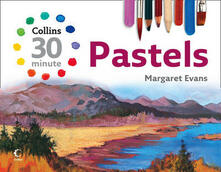 Collins 30 Minute Pastels - Margaret Evans - cover