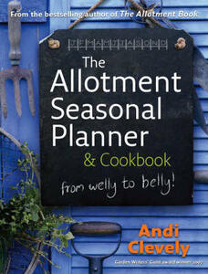 The Allotment Book: Seasonal Planner and Cookbook - Andi Clevely - cover