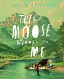 This Moose Belongs to Me - Oliver Jeffers - cover