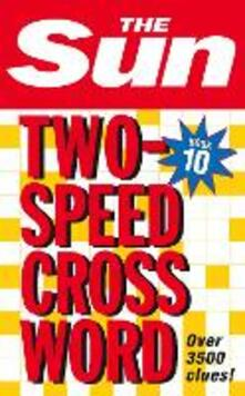 The Sun Two-Speed Crossword Book 10: 80 Two-in-One Cryptic and Coffee Time Crosswords - The Sun - cover