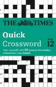 The Times Quick Crossword Book 12: 80 World-Famous Crossword Puzzles from the Times2 - The Times Mind Games - cover