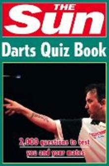 The Sun Darts Quiz Book: Over 2,000 Darts Questions - Chris Bradshaw - cover