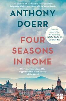 Four Seasons in Rome: On Twins, Insomnia and the Biggest Funeral in the History of the World - Anthony Doerr - cover