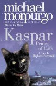 Kaspar: Prince of Cats - Michael Morpurgo - cover