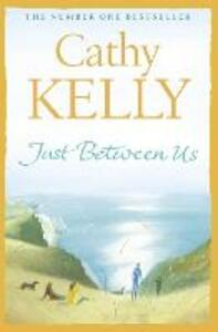 Just Between Us - Cathy Kelly - cover