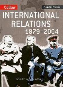 International Relations 1879-2004 - Derrick Murphy,Terry Morris - cover