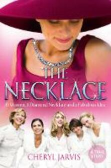The Necklace: A True Story of 13 Women, 1 Diamond Necklace and a Fabulous Idea - Cheryl Jarvis - cover