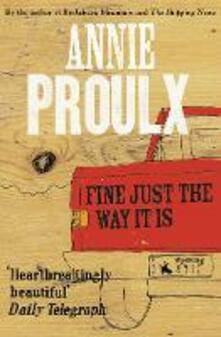 Fine Just the Way It Is: Wyoming Stories 3 - Annie Proulx - cover