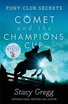 Comet and the Champion's Cup - Stacy Gregg - cover
