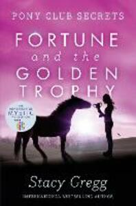 Fortune and the Golden Trophy - Stacy Gregg - cover
