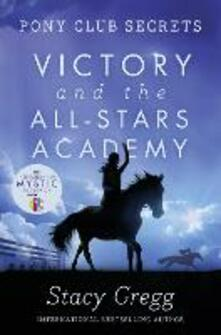 Victory and the All-Stars Academy - Stacy Gregg - cover