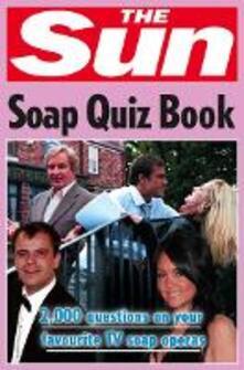 The Sun Soap Quiz Book: 2000 Questions on Your Favourite Tv Soap Operas - Chris Bradshaw - cover