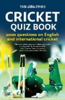 The Times Cricket Quiz Book: 2000 Questions on English and International Cricket - Chris Bradshaw - cover