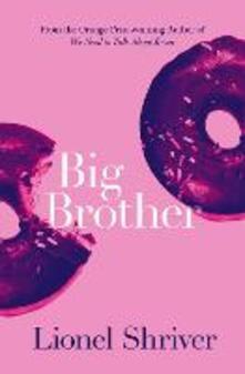 Big Brother - Lionel Shriver - cover