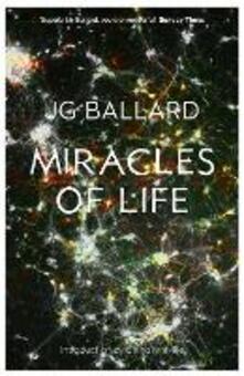 Miracles of Life - J. G. Ballard - cover