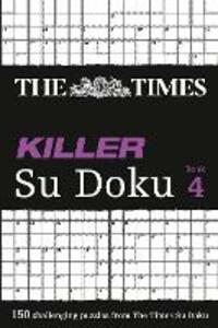 The Times Killer Su Doku 4: 150 Challenging Puzzles from the Times - The Times Mind Games - cover