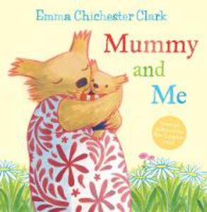 Mummy and Me - Emma Chichester Clark - cover
