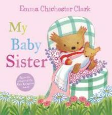 My Baby Sister - Emma Chichester Clark - cover