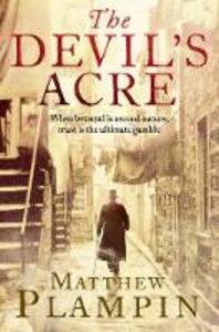 The Devil's Acre - Matthew Plampin - cover