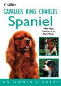 Cavalier King Charles Spaniel: An Owner's Guide - Nick Mays - cover