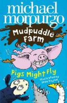 Pigs Might Fly! - Michael Morpurgo - cover