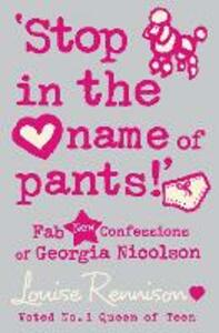 `Stop in the name of pants!' - Louise Rennison - cover