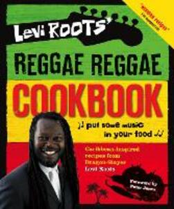 Levi Roots' Reggae Reggae Cookbook - Levi Roots - cover