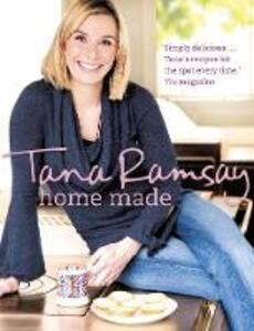 Home Made: Good, Honest Food Made Easy - Tana Ramsay - cover