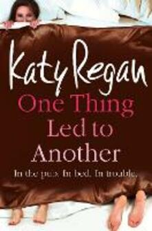 One Thing Led to Another - Katy Regan - cover