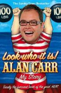 Look who it is!: My Story - Alan Carr - cover