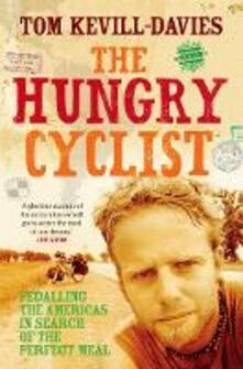 The Hungry Cyclist: Pedalling the Americas in Search of the Perfect Meal - Tom Kevill Davies - cover