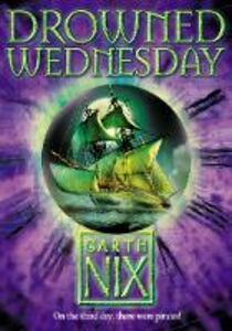 Ebook in inglese Drowned Wednesday (The Keys to the Kingdom, Book 3) Nix, Garth