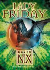 Ebook in inglese Lady Friday (The Keys to the Kingdom, Book 5) Nix, Garth