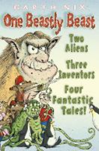 Ebook in inglese One Beastly Beast: Two aliens, three inventors, four fantastic tales Nix, Garth
