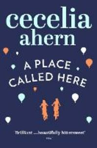 Ebook in inglese Place Called Here Ahern, Cecelia