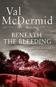 Ebook in inglese Beneath the Bleeding McDermid, Val